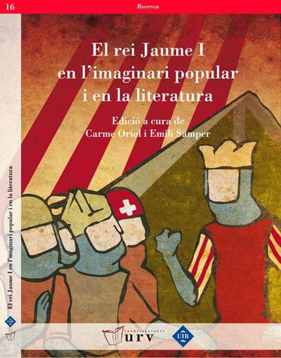 El rei Jaume I en l'imaginari popular i en la literatura